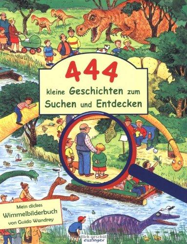 444 kleine Geschichten zum Suchen und Entdecken - Mein dickes Wimmelbilderbuch - von Guido Wandrey