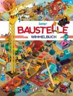 Baustelle Wimmelbuch: Das große Wimmelbilderbuch mit Bagger, Kompaktlader, Planierraupe, Baustellenkipper, Betonmischer, Fahrzeugkran, Dreiradwalze, Lastwagen und vielen Fahrzeugen mehr!