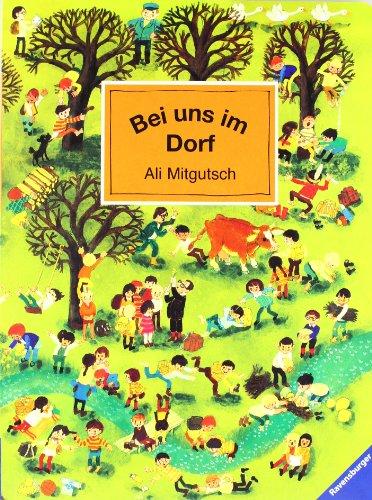 Bei uns im Dorf - Mein Wimmelbuch von Ali Mitgutsch