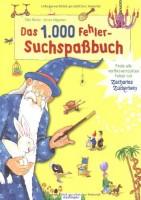 Das 1000 Fehler-Suchspaßbuch mit Zacharias Zuckerbein