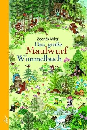 Das große Maulwurf Wimmelbuch von Zdenek Miler