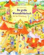 Das große Wimmelbilderbuch – Auf der Ritterburg - von Hans-Günther Döring