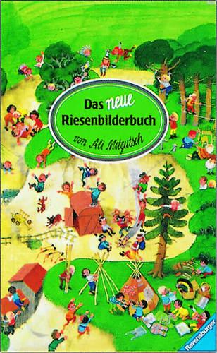 Das neue Riesenbilderbuch von Ali Mitgutsch