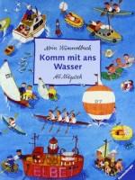 Komm mit ans Wasser - Mein Wimmelbuch von Ali Mitgutsch