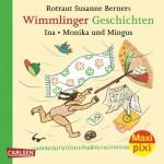 Maxi-Pixi Nr. 94 - Wimmlinger Geschichten – Ina, Monika und Mingus - Doppelband - von Rotraut Susanne Berner