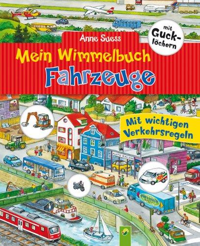 Mein Wimmelbuch Fahrzeuge mit Gucklöchern - Mit wichtigen Verkehrsregeln - von Anne Suess