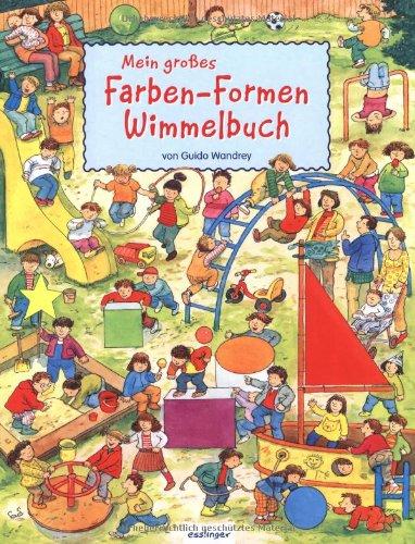 Mein großes Farben-Formen Wimmelbuch von Guido Wandrey