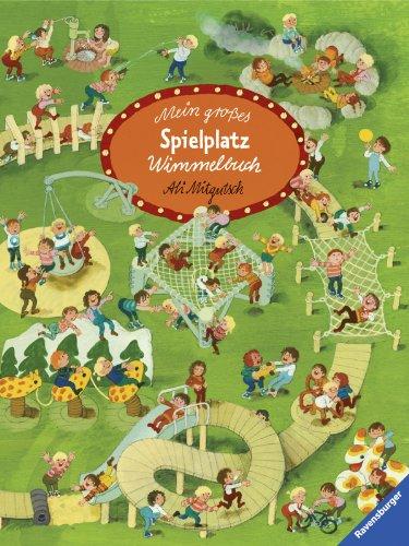 Mein großes Spielplatz-Wimmelbuch von Ali Mitgutsch