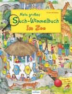 Mein großes Such-Wimmelbuch – Im Zoo - von Guido Wandrey