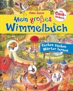 Mein großes Wimmelbuch mit Gucklöchern: Sachen suchen – Wörter lernen von Anne Suess