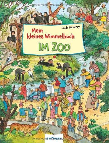 Mein kleines Wimmelbuch – Im Zoo - von Guido Wandrey