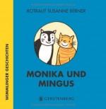 Monika und Mingus - Wimmlinger Geschichten von Rotraut Susanne Berner
