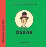 Oskar. Wimmlinger Geschichten von Rotraut Susanne Berner