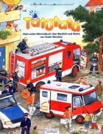 Tatütata - Mein erstes Wimmelbuch über Blaulicht und Sirene