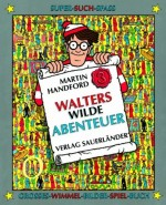 Walters wilde Abenteuer - Großes Wimmel-Bilder-Spiel-Buch - von Martin Handford