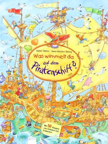 Was wimmelt da auf dem Piratenschiff - Wimmelbuch von Hans-Günther Döring