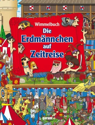 Wimmelbuch – Die Erdmännchen auf Zeitreise von Paul Moran