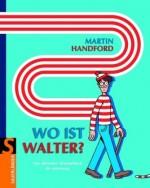 Wo ist Walter - Das ultimative Wimmelbuch für unterwegs - von Martin Handford