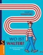 Wo ist Walter - Das ultimative Wimmelbuch - von Martin Handford