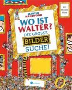 Wo ist Walter - Die große Bildersuche - Wimmelbilderbuch von Martin Handford