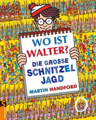 Wo ist Walter - Die große Schnitzeljagd - Wimmelbuch von Martin Handford