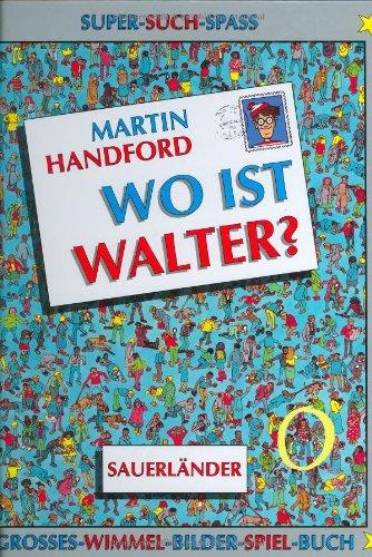 Wo ist Walter - Großes Wimmel-Bilder-Spiel-Buch - von Martin Handford