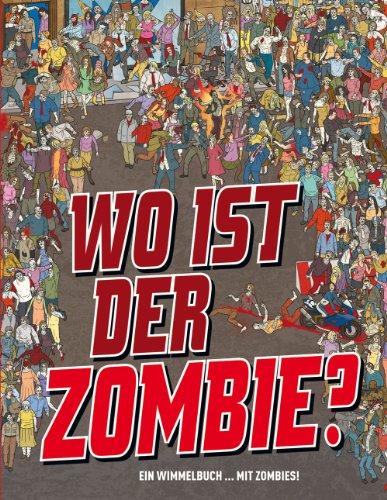Wo ist der Zombie - Ein Wimmelbuch