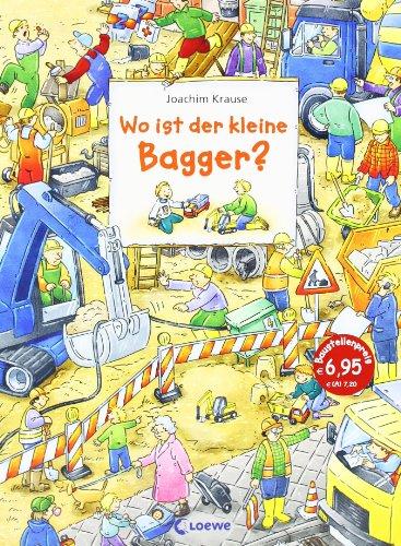 Wo ist der kleine Bagger - Ein Wimmelbilderbuch von Joachim Krause