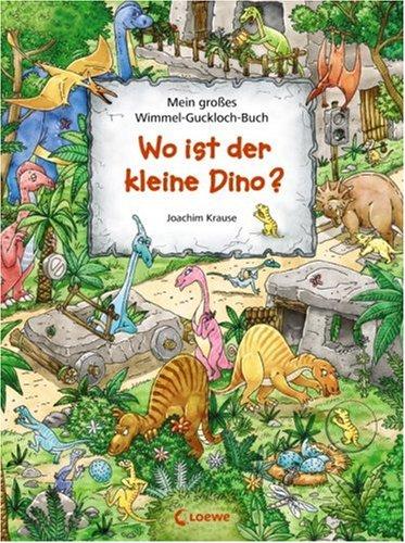 Wo ist der kleine Dino - Wimmel-Guckloch-Buch von Joachim Krause
