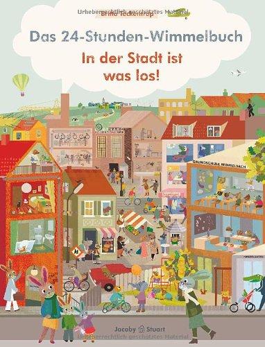 Das 24-Stunden-Wimmelbuch. In der Stadt ist was los - von Britta Teckentrup