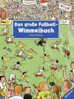 Das große Fußball-Wimmelbuch von Daniel Müller