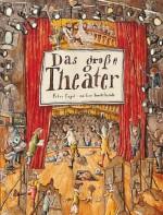 Das große Theater von Peter Engel