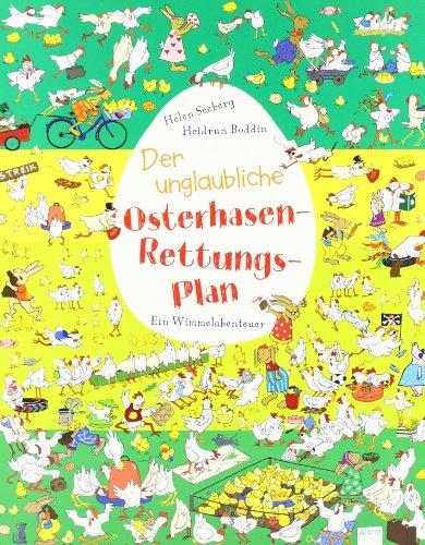 Der unglaubliche Osterhasen-Rettungsplan. Ein Wimmelabenteuer