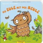 Die Eule mit der Beule von Tanja Jacobs und Susanne Weber