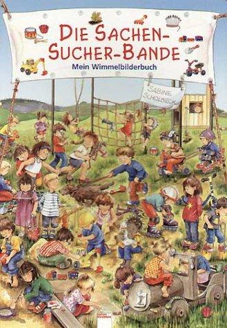 Die Sachen-Sucher-Bande. Mein großes Wimmelbilderbuch - von Sabine Scholbeck