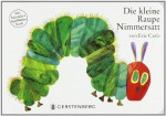 Die kleine Raupe Nimmersatt. Pappbilderbuch - Das besondere Spielbilderbuch