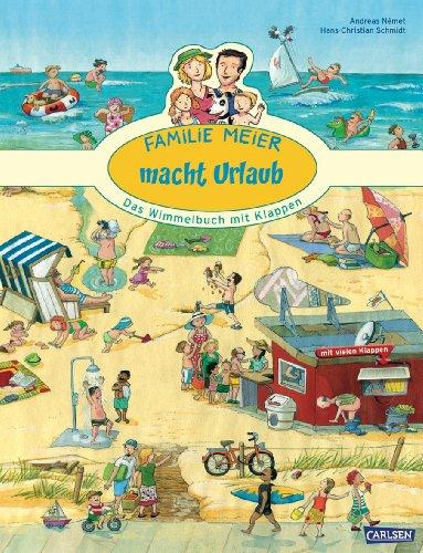 Familie Meier macht Urlaub - Das Wimmelbuch mit Klappen - von Andreas Nemet