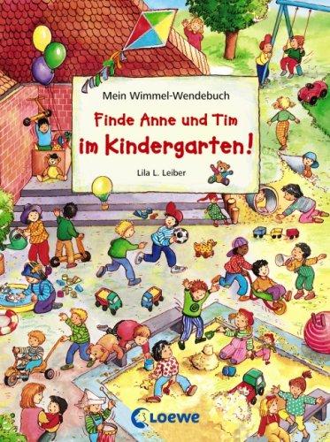 Finde Anne und Tim im Kindergarten + Finde Anne und Tim in den Ferien - Mein Wimmel-Wendebuch von Lila L. Leiber