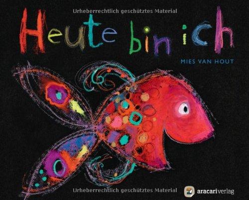 Heute bin ich - von Mies van Hout