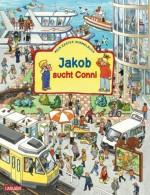 Jakob sucht Conni - Mein erstes Wimmelbuch - von Peter Friedl