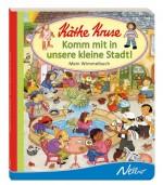 Käthe Kruse. Komm mit in unsere kleine Stadt! Mein Wimmelbuch von Maja Sander