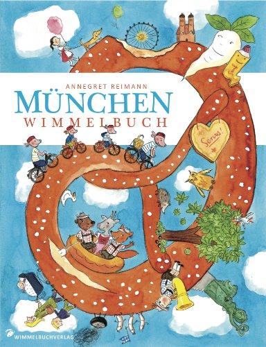 München Wimmelbuch von Annegret Reimann