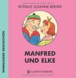 Manfred& Elke. Wimmlinger Geschichten - von Rotraut Susanne Berner