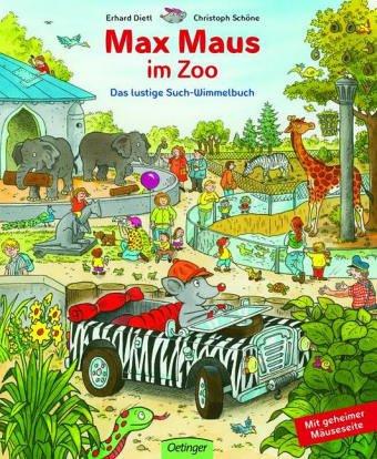Max Maus im Zoo - Das lustige Such-Wimmelbuch - von Erhard Dietl und Christoph Schöne