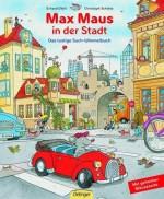 Max Maus in der Stadt. Das lustige Such-Wimmelbuch - von Erhard Dietl und Christoph Schöne