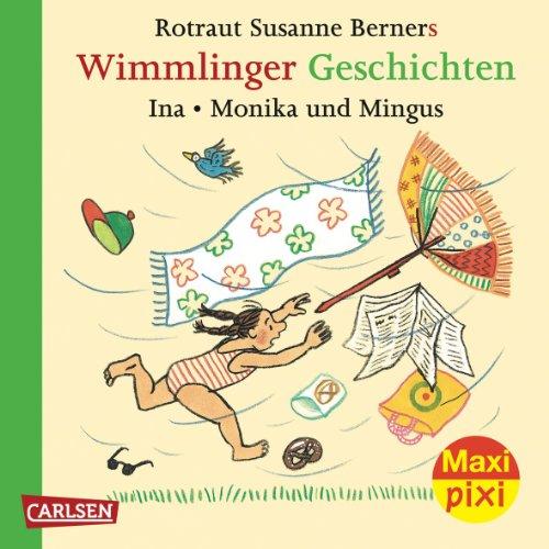 Maxi-Pixi Nr. 94 - Wimmlinger Geschichten - Ina, Monika und Mingus - Doppelband - von Rotraut Susanne Berner