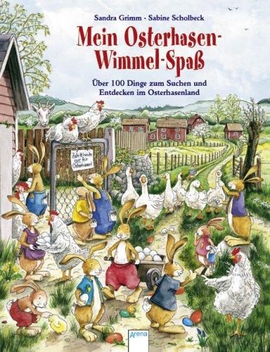 Mein Osterhasen-Wimmel-Spaß. Über 100 Dinge zum Suchen und Entdecken im Osterhasenland von Sandra Grimm und Sabine Scholbeck