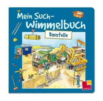 Mein Such-Wimmelbuch - Baustelle - von Günter Wongel