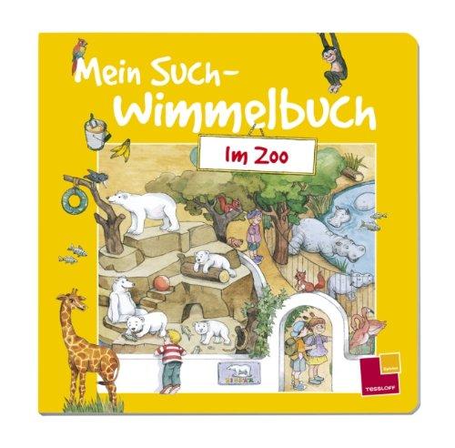 Mein Such-Wimmelbuch - Im Zoo - von Karin Bischoff und Sybille Storch