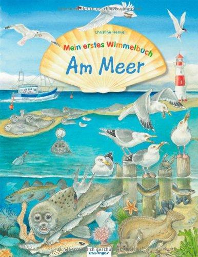 Mein erstes Wimmelbuch - Am Meer von Christine Henkel